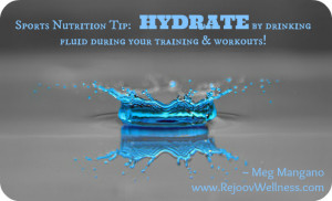 Remember to Hydrate During your Training & Workouts!